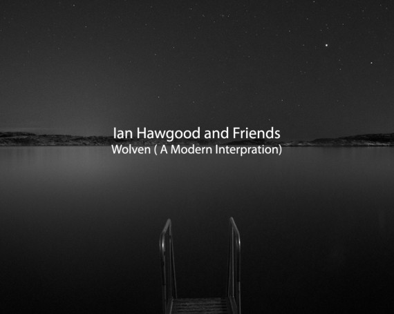 Ian Hawgood and Friends / Wolven (A Modern Interpretation)